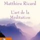 L'Art de la Méditation (Matthieu Ricard) – Résumé et avis