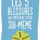 Les 5 blessures qui empêchent d'être soi-même (Lise Bourbeau)